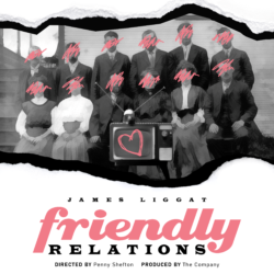 TEATR | Maybe Theatre Company | Friendly Relations | 14-21.02.2020